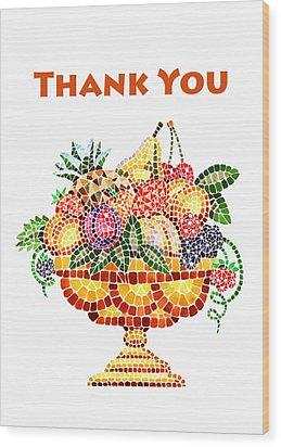 Thank You Card Fruit Vase Wood Print by Irina Sztukowski