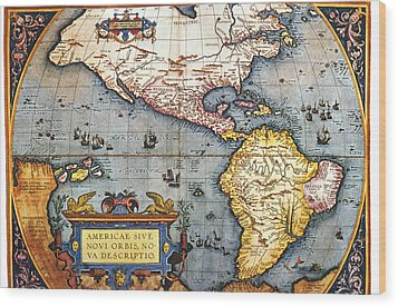 The Americas, 1587 Map By Abraham Ortelius Wood Print by Fototeca Storica Nazionale