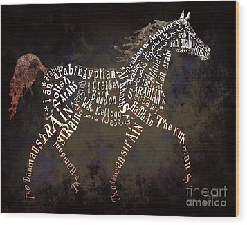 The Arabian Horse In Typography Wood Print by Ginny Luttrell