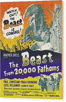 The Beast From 20,000 Fathoms, Advance Wood Print by Everett