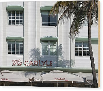 The Carlyle Hotel 2. Miami. Fl. Usa Wood Print by Juan Carlos Ferro Duque