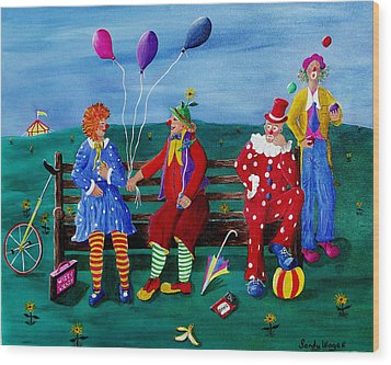 The Clowns Wood Print by Sandy Wager