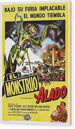 The Deadly Mantis, Aka El Monstruo Wood Print by Everett