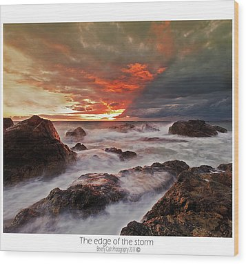 Wood Print featuring the photograph The Edge Of The Storm by Beverly Cash