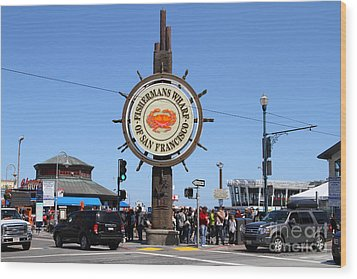 The Fishermans Wharf Sign . San Francisco California . 7d14224 Wood Print by Wingsdomain Art and Photography