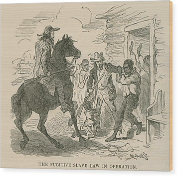 The Fugitive Slave Law In Operation Wood Print by Everett