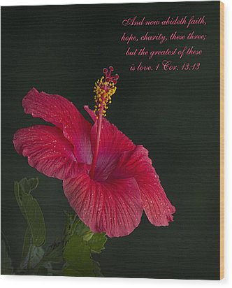 The Greatest Of These Is Love Wood Print by Kathy Clark