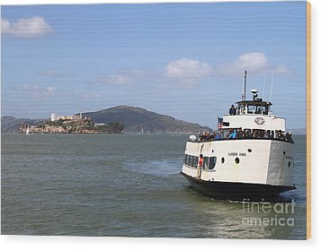 The Harbor King Ferry Boat On The San Francisco Bay With Alcatraz Island In The Distance . 7d14355 Wood Print by Wingsdomain Art and Photography