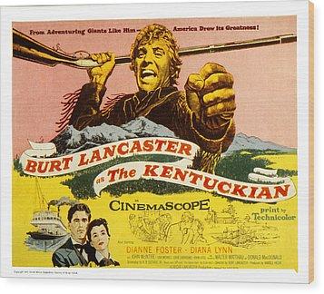 The Kentuckian, Burt Lancaster, 1955 Wood Print by Everett