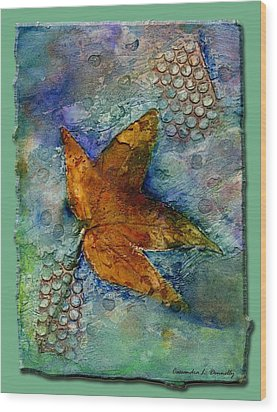 The Leaf That Does Not Wither. Wood Print by Cassandra Donnelly
