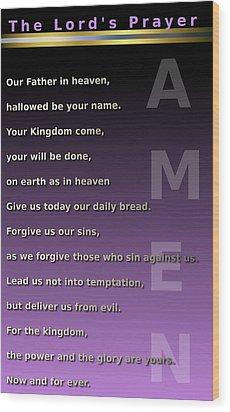 The Lord's Prayer Wood Print by Ricky Jarnagin