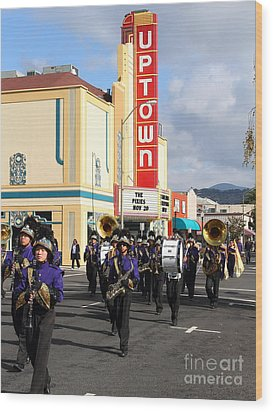 The Marching Band At The Uptown Theater In Napa California . 7d8925 Wood Print by Wingsdomain Art and Photography