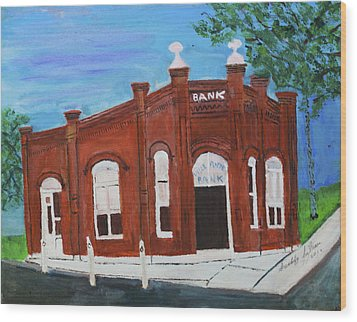 Wood Print featuring the painting The Old Bank by Swabby Soileau