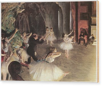 The Rehearsal On The Stage Wood Print by Edgar Degas
