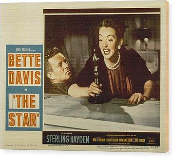 The Star, Sterling Hayden, Bette Davis Wood Print by Everett