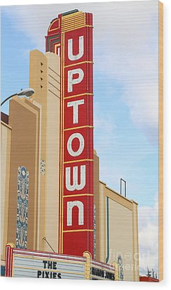 The Uptown Theater In Napa California Wine Country . 7d8982 Wood Print by Wingsdomain Art and Photography