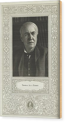 Thomas Edison, American Inventor Wood Print by Science, Industry & Business Librarynew York Public Library