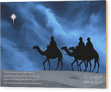 Three Kings Travel By The Star Of Bethlehem - Midnight With Caption Wood Print by Gary Avey