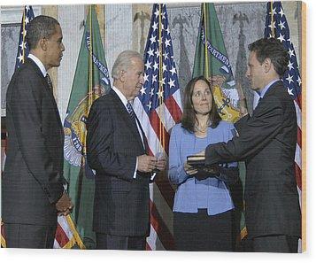 Timothy Geithner Sworn-in As Secretary Wood Print by Everett