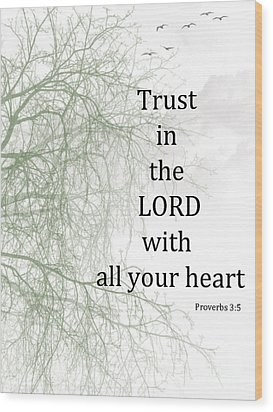 Trust In The Lord Wood Print by Trilby Cole