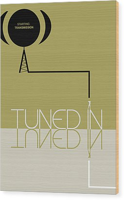 Tuned In Poster Wood Print by Naxart Studio