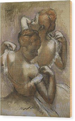 Two Dancers Adjusting Their Shoulder Straps Wood Print by Edgar Degas