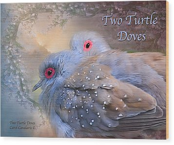Two Turtle Doves Card Wood Print by Carol Cavalaris