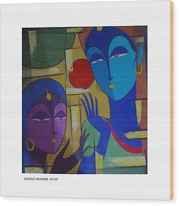 Two Women  Wood Print by Keshaw Kumar