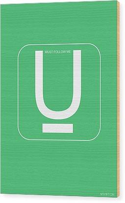 U Must Follow Me Poster Wood Print by Naxart Studio