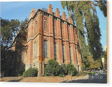 Uc Berkeley . South Hall . Oldest Building At Uc Berkeley . Built 1873 . 7d10113 Wood Print by Wingsdomain Art and Photography
