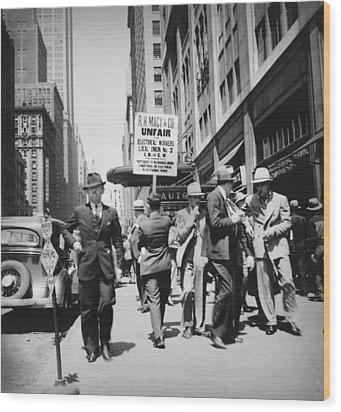Union Men Picketing Macys Department Wood Print by Everett