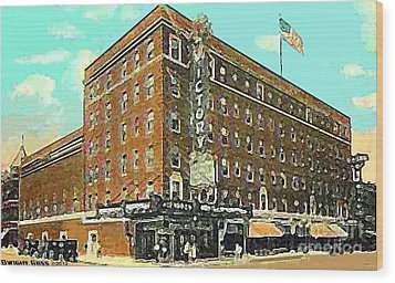Victory Theatre And Hotel Sonntag In Evansville In 1920 Wood Print by Dwight Goss