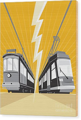 Vintage And Modern Streetcar Tram Train Wood Print by Aloysius Patrimonio