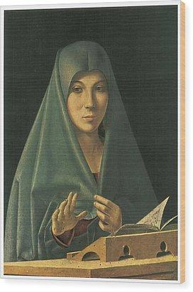 Virgin Annunciate Wood Print by Antonello Da Messina