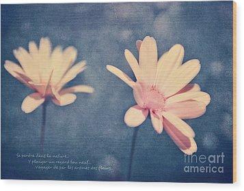 Voyager De Par Les Aromes Des Fleurs Wood Print by Aimelle