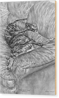 Wake Me For Dinner - Greyhound Dog Art Print Wood Print by Kelli Swan