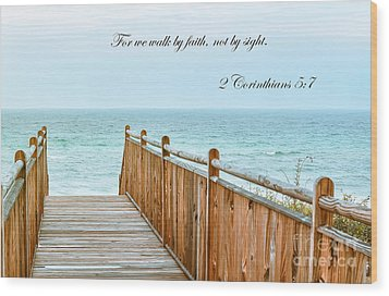 Walk Of Faith With Verse Wood Print by Reflections by Brynne Photography