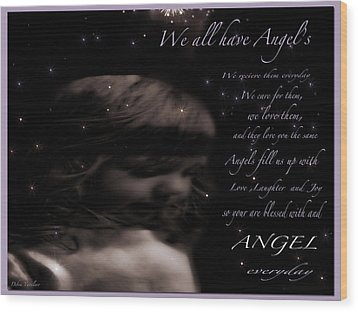 We All Have Angels Wood Print by Debra     Vatalaro