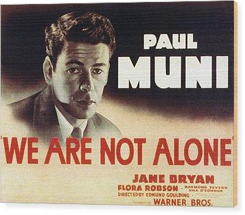 We Are Not Alone, Paul Muni, 1939 Wood Print by Everett