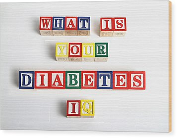 What Is Your Diabetes Iq Wood Print by Photo Researchers