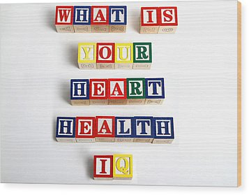 What Is Your Heart Health Iq Wood Print by Photo Researchers, Inc.