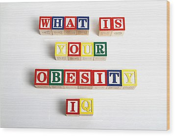 What Is Your Obesity Iq Wood Print by Photo Researchers