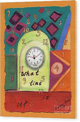 What Time Is It? Wood Print by Marlene Robbins