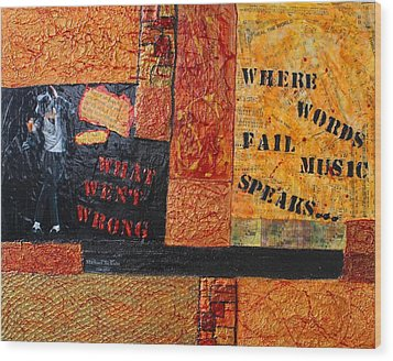 Where Words Fail Music Speaks Wood Print by Victoria  Johns