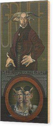 Willie Von Goethegrupf Wood Print by Patrick Anthony Pierson