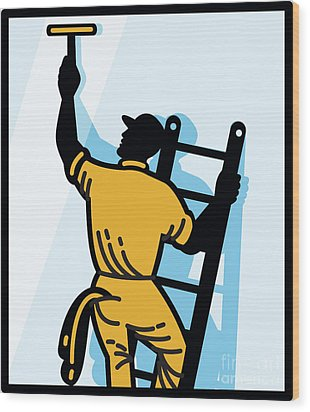 Window Cleaner Worker Cleaning Ladder Retro Wood Print by Aloysius Patrimonio