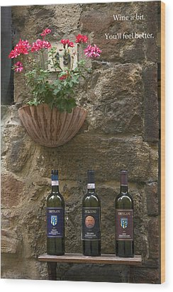 Wine A Bit Wood Print by Sally Weigand