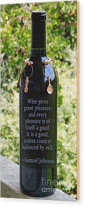 Wine Gives Great Pleasure Wood Print by Renee Trenholm