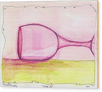Wine-o Wood Print by Michael Mooney