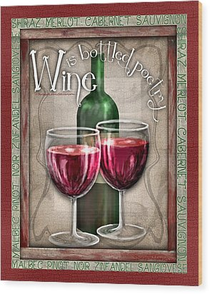 Wine Poetry Wood Print by Sharon Marcella Marston